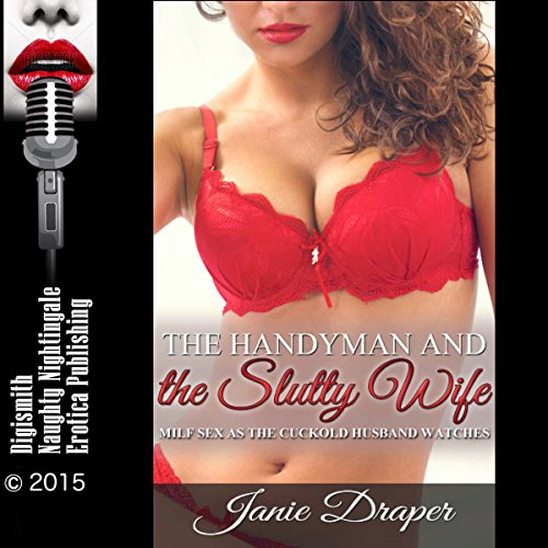 The Handyman and the Slutty Wife: MILF Sex as the Cuckold Husband Watches cover art