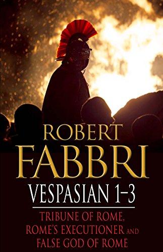 Vespasian 1-3: Tribune of Rome, Rome's Executioner, False God of Rome (Vespasian Bundle Book 1) (English Edition)
