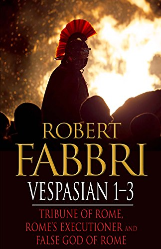 Vespasian 1-3: Tribune of Rome, Rome's Executioner, False God of Rome (Vespasian Bundle) (English Edition)