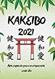 kakeibo 2021: libro de cuentas con el famoso método japonés para administrar sus ahorros y su presupuesto con el fin de enriquecerse,