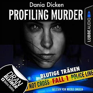 Blutige Tränen     Laurie Walsh - Profiling Murder 1              Autor:                                                                                                                                 Dania Dicken                               Sprecher:                                                                                                                                 Nicole Engeln                      Spieldauer: 3 Std. und 55 Min.     30 Bewertungen     Gesamt 4,3