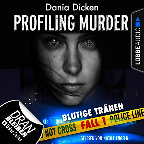 Blutige Tränen     Laurie Walsh - Profiling Murder 1              By:                                                                                                                                 Dania Dicken                               Narrated by:                                                                                                                                 Nicole Engeln                      Length: 3 hrs and 55 mins     Not rated yet     Overall 0.0