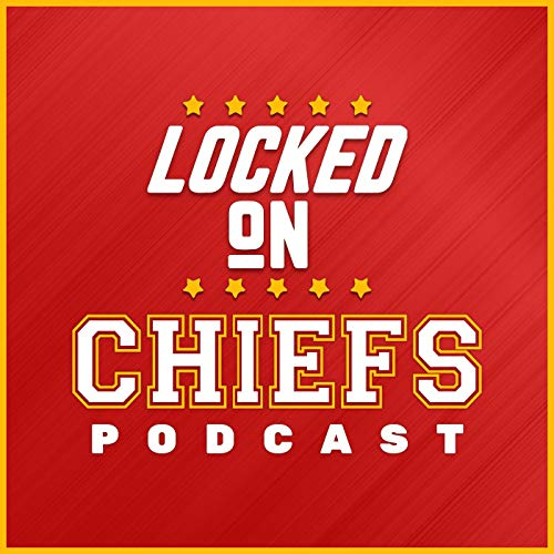 Locked On Chiefs - Daily Podcast On The Kansas City Chiefs  By  cover art