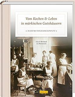Vom Kochen & Leben in märkischen Gutshäusern: Zu G