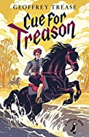 Cue for Treason (A Puffin Book) by GEOFFREY TREASE(2015-07-02)