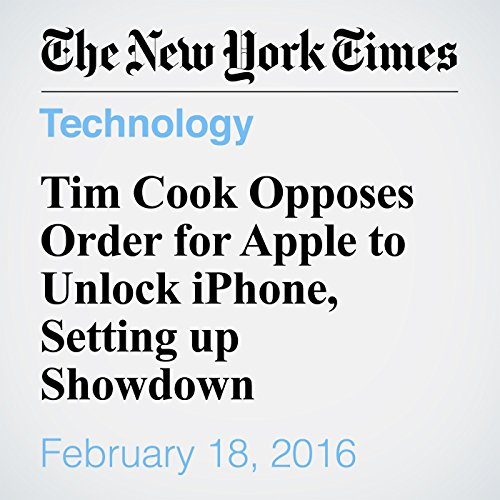 Tim Cook Opposes Order for Apple to Unlock iPhone, Setting up Showdown audiobook cover art