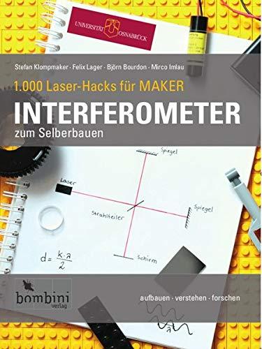 Interferometer zum Selberbauen (1.000 Laser-Hacks für Maker: aufbauen · verstehen · forschen)