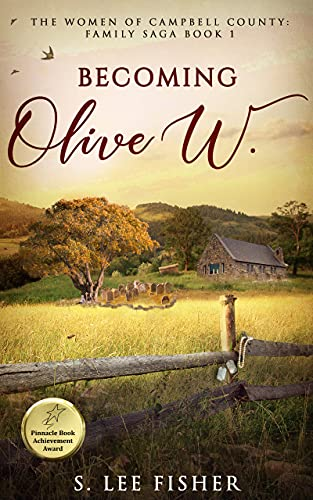 Becoming Olive W.: The Women of Campbell County: Family Saga Book 1 by [S. Lee Fisher]
