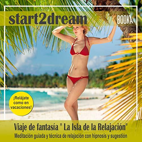 """Meditación Guiada """"La Isla de la Relajación"""" [Guided Meditation: """"The Island of Relaxation""""] audiobook cover art"""