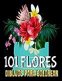 101 Flores Dibujos Para Colorear: Un Libro de Colorear para Adultos con muchos Diseños Inspiradores, Decoraciones, Ramos, y Guirnaldas (Spanish Edition)