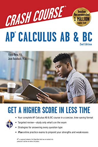 AP® Calculus AB & BC Crash Course, 2nd Ed.,  Book + Online: Get a Higher Score in Less Time (Advanced Placement (AP) Crash Course)