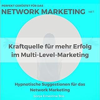 Perfekt gerüstet für das Network Marketing: Kraftquelle für mehr Erfolg im Multi-Level-Marketing 1 Titelbild