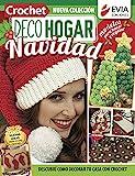 Crochet DecoHogar Navidad: Modelos para hacer y regalar (NAVIDAD; TODO PARA LA FIESTA nº 5) (Spanish Edition)