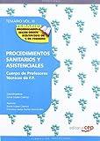 Cuerpo de Profesores Técnicos de F.P. Procedimientos Sanitarios y Asistenciales. Temario Vol. III.: 3 (Profesores Fp 2012 (cep))