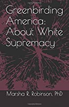 Greenbirding America: About White Supremacy (Greenbirdpeace)