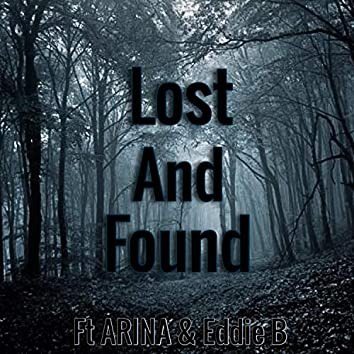 Lost and Found (feat. Arina & Eddie B)