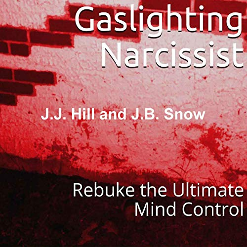 Gaslighting Narcissist: Rebuke the Ultimate Mind Control audiobook cover art