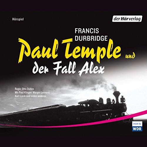 Paul Temple und der Fall Alex audiobook cover art