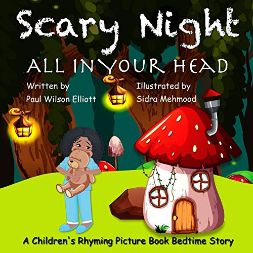 Scary Night All in Your Head: A Children's Rhyming Picture Book Bedtime Story