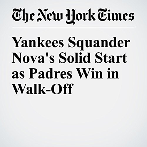 Yankees Squander Nova's Solid Start as Padres Win in Walk-Off audiobook cover art