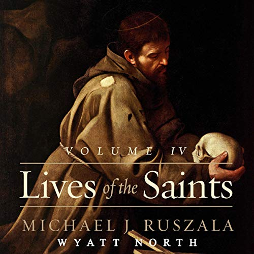 Lives of the Saints: Volume IV (October - December) cover art