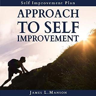 Approach to Self Improvement: Self Improvement Plan audiobook cover art