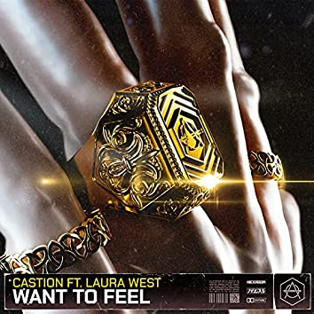 Want To Feel
