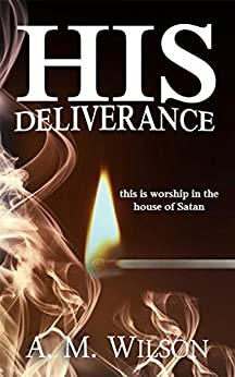His Deliverance: A Revive Series Spin-Off by [A. M. Wilson]