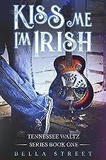 Kiss Me, I'm Irish: Sweet Time Travel Romance (Tennessee Waltz Book 1)