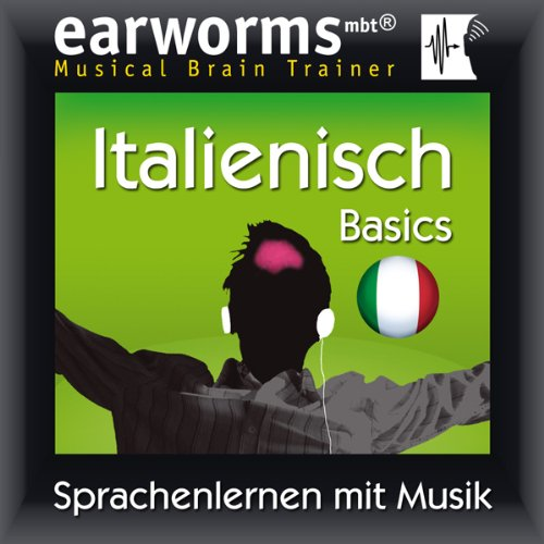 Earworms MBT Italienisch [Italian for German Speakers] audiobook cover art