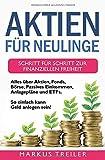 Aktien für Neulinge: Schritt für Schritt zur finanziellen Freiheit -