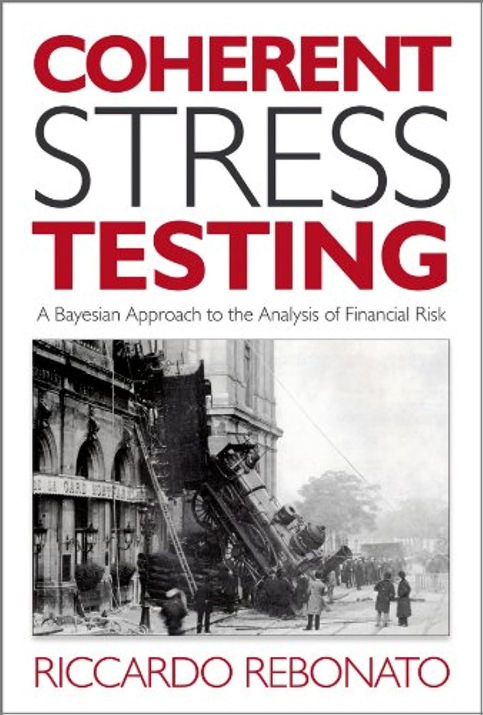 大胆ホップ細部Coherent Stress Testing: A Bayesian Approach to the Analysis of Financial Stress (The Wiley Finance Series) (English Edition)