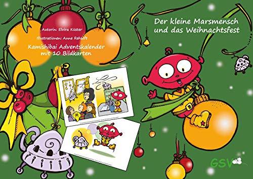 Kamishibai Adventskalender: Der kleine Marsmensch und das Weihnachtsfest: 10 Bildkarten DIN A4 plus Leseheft