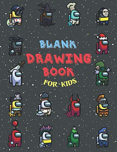"""Blank Drawing Book for Kids: Among Us Blank Drawing Book: Large Sketchbook Journal White Paper (Over 120 Pages, 8.5"""" x 11"""")"""