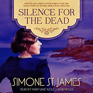 Silence for the Dead                   By:                                                                                                                                 Simone St. James                               Narrated by:                                                                                                                                 Mary Jane Wells                      Length: 10 hrs and 32 mins     491 ratings     Overall 4.4