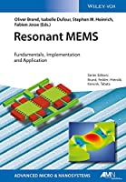 Resonant MEMS: Fundamentals, Implementation, and Application (Advanced Micro and Nanosystems)