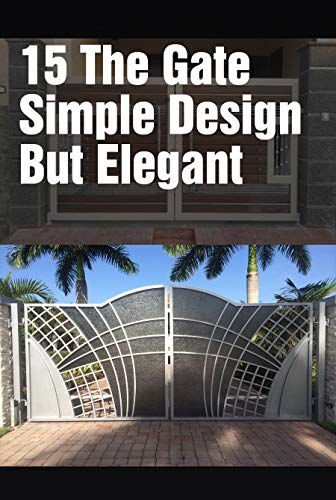 15 The Gate Design Is Simple But Elegant Modern Wrought Iron Doors For An Elegant Entry Kindle Edition By Harjana Dea Children Kindle Ebooks Amazon Com
