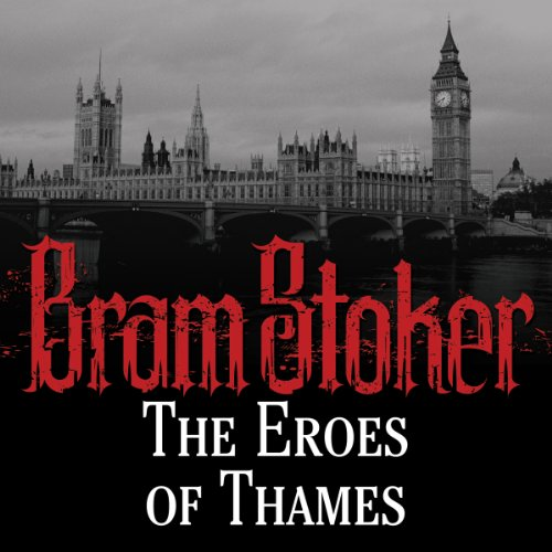 The Eroes of Thames audiobook cover art