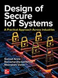 Design of Secure IoT Systems: A Practical Approach Across Industries