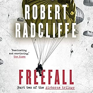 Freefall     The Airborne Trilogy, Book 2              By:                                                                                                                                 Robert Radcliffe                               Narrated by:                                                                                                                                 Peter Noble                      Length: 11 hrs and 30 mins     9 ratings     Overall 5.0