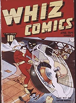 Whiz Comics #3 - April, 1940 (Illustrated) (Golden Age Preservation Project) by [Bill Parker, Pete Costanza, Greg Duncan, Bob Kingett, Ron Glick]