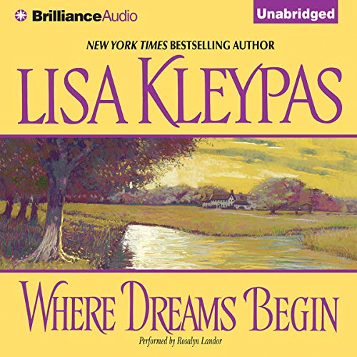 Where Dreams Begin Audiobook By Lisa Kleypas cover art
