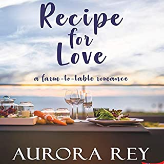 Recipe for Love: A Farm-to-Table Romance                   By:                                                                                                                                 Aurora Rey                               Narrated by:                                                                                                                                 Lori Prince                      Length: 9 hrs and 12 mins     Not rated yet     Overall 0.0