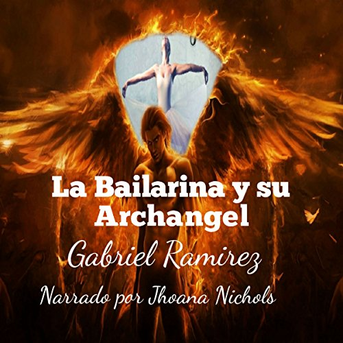 La Bailarina y su Archangel [The Ballerina and Her Archangel] audiobook cover art