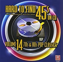 Hard To Find 45s On CD Volume 14 (70s & 80s Pop Classics) by Various Artists (2012-05-04)