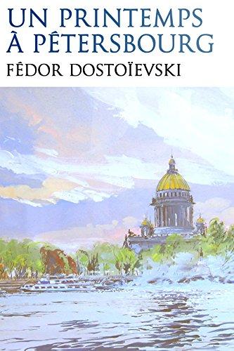 Un Printemps à Pétersbourg French Edition Ebook Dostoïevski Fédor Rugged Publishing Bienstock J Wladimir Kindle Shop