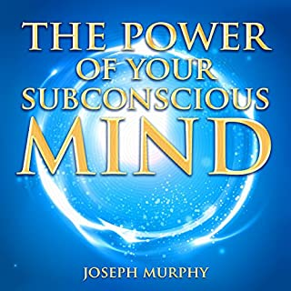 The Power of Your Subconscious Mind                   By:                                                                                                                                 Joseph Murphy                               Narrated by:                                                                                                                                 Clay Lomakayu                      Length: 7 hrs and 40 mins     275 ratings     Overall 4.7