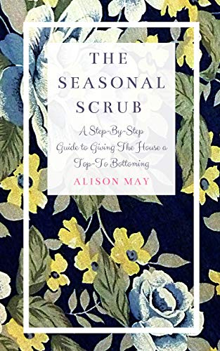 The Seasonal Scrub by [Alison May]