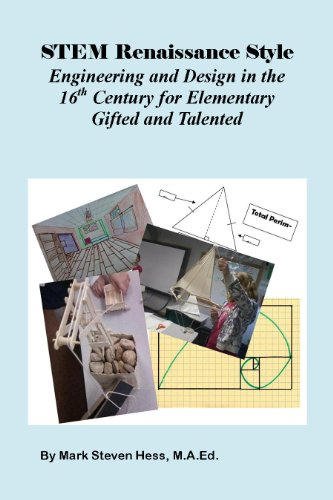 STEM Renaissance Style:  16th Century Engineering and Design for Elementary Gifted and Talented...