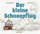 Lora Koehler, Jake Parker: Der kleine Schneepflug